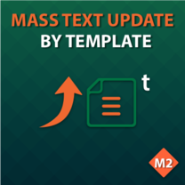 Mass Text Update by Template for Magento 2